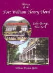History of the Fort William Henry Hotel